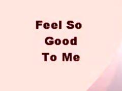feels so